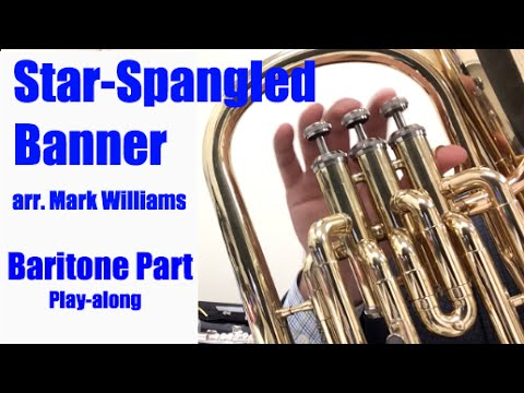 Baritone Part Play-Along - Star Spangled Banner, arr. Mark Williams
