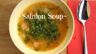 ~Salmon Soup (Ukrainian style)~/Суп с Лососем