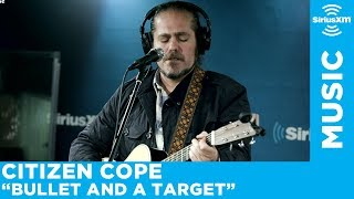 Citizen Cope - Bullet And A Target [Live @ SiriusXM]