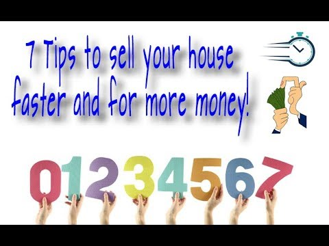 Seven Tips to sell your home FASTER and for more MONEY