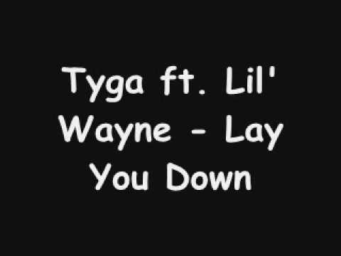 Tyga ft Lil' Wayne Lay You Down