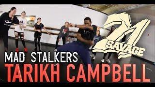 21 SAVAGE - MAD STALKERS Choreography TARIKH CAMPBELL