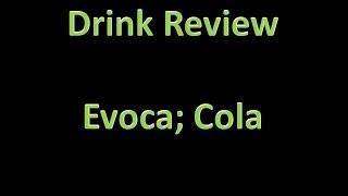 Drink Review - Evoca: Cola