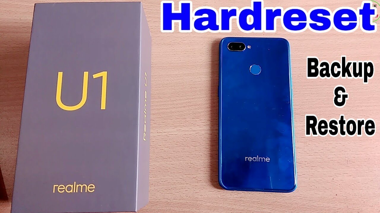 Hardreset Realme U1 | Hardreset Any Realme Smartphone | Backup and Restore  Realme U1 & Any Realme