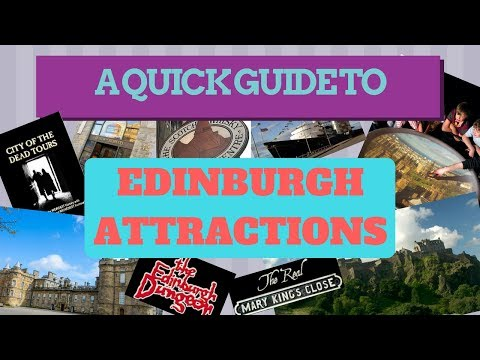 EDINBURGH TOURIST ATTRACTIONS - A QUICK GUIDE