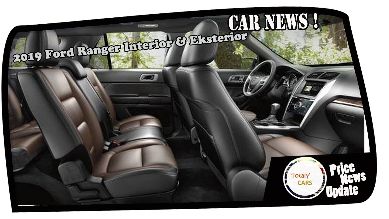 Hot News 2019 Ford Ranger Interior U0026 Eksterior