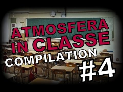 L' ATMOSFERA IN CLASSE  compilation P.t 4