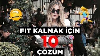 ÜŞENGEÇ KIZLAR İÇİN 10 FİT KALMA ÖNERİSİ, HEDİYE!