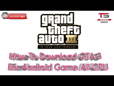 How To Download GTA 3 For Android Game 600MB All CPU