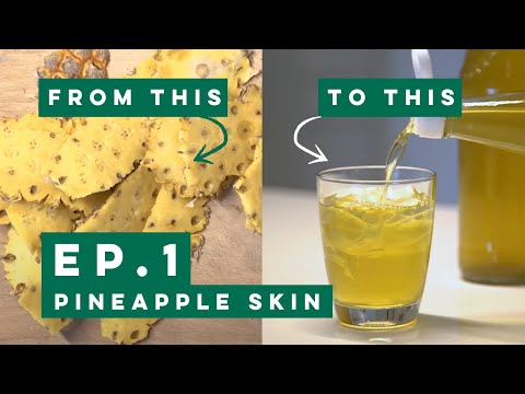 Waste-not, Want-not: EP.1   Pineapple Skin Drink