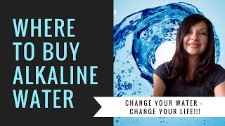 Where To Buy Alkaline Water?