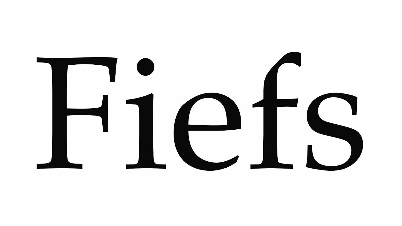 How To Pronounce Fiefs