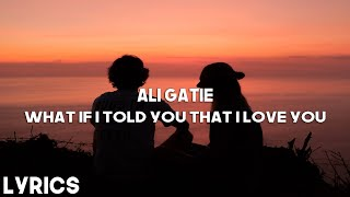 Ali Gatie - What If I Told You That I Love You ()