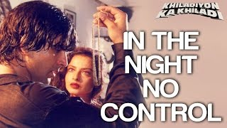 In The Night No Control - Khiladiyon Ka Khiladi | Akshay Kumar & Rekha | Sumitra | Anu Malik