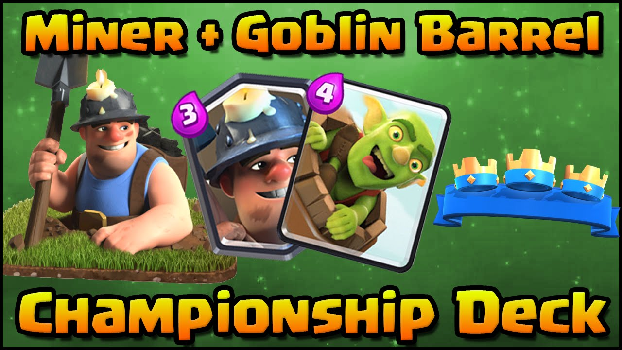 Clash Royale Championship Deck Miner Goblin Barrel