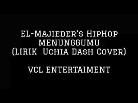 EL-Majieder's HipHop - Menunggumu (Cover Uciha Dash)