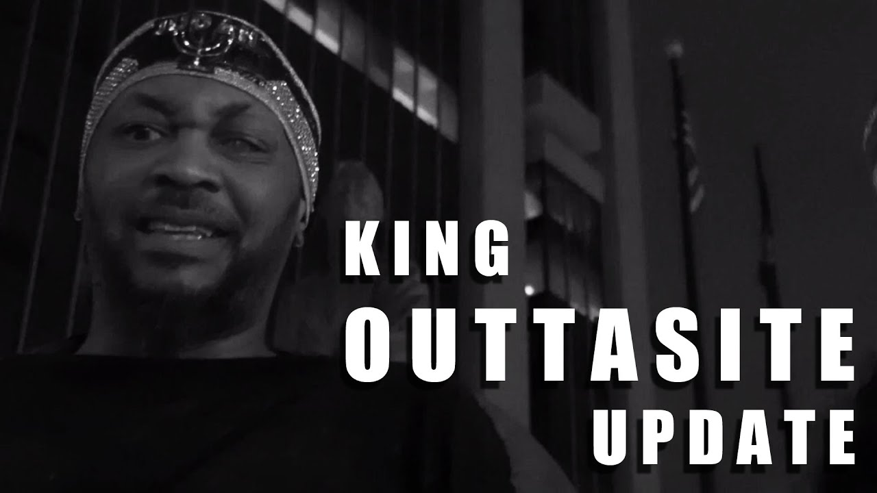King Outtasite Update