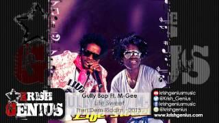 Gully Bop Ft. M-Gee - Life Sweet [Fren Dem Riddim] January 2015