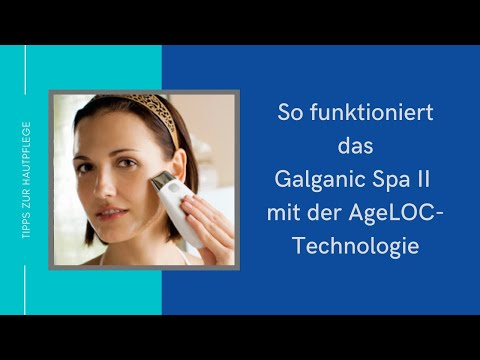 So funktioniert das Galvanic Spa II mit der ageLOC®-Technologie