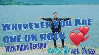ONE OK ROCK - Wherever You Are Cover aeL Shiro (piano ver)