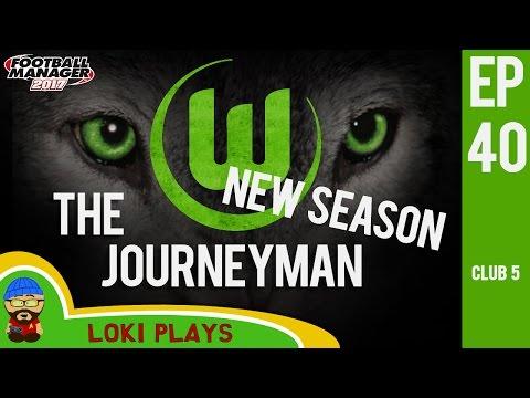 🐺🐶 FM17 - The Journeyman EP40 C5 - Wolfsburg New Season - Football Manager 2017 Let's Play