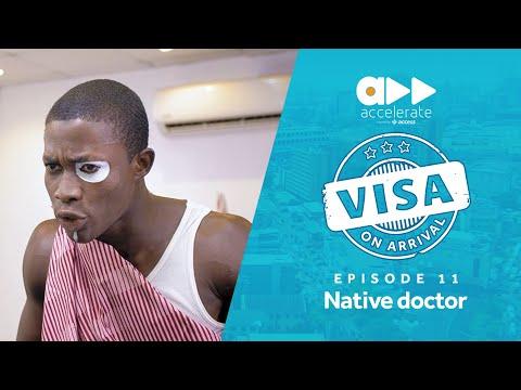 Visa On Arrival: Native doctor (Episode 11)