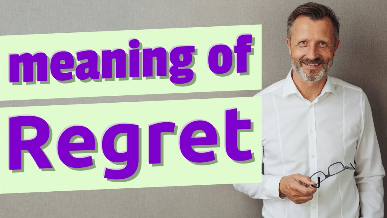 Regret | Meaning of regret - YouTube