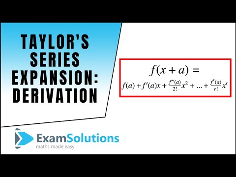 Taylor's Series Expansions - Derivation : ExamSolutions Maths Revision