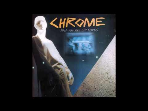 Chrome - Half Machine Lip Moves (full Album)