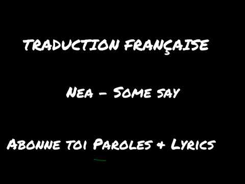 TRADUCTION FRANÇAISE || Nea - Some Say