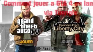 [FR] Comment Jouer a GTA: IV Via Tunngle (LAN)