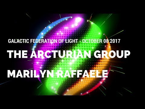 The Arcturian Group - October-08-2017 - Galactic Federation of Light