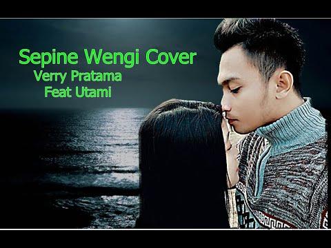 sepine-wengi-cover-verry-pratama-feat-utami