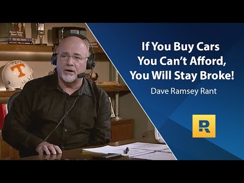 Buy Cars You Cant Afford, You Will Stay Broke - Dave Ramsey Rant