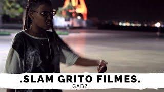 """VENCEDORA SLAM GRITO FILMES 2017 """"GABZ"""""""