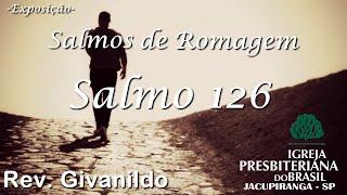 Salmo 126 - Rev. Givanildo