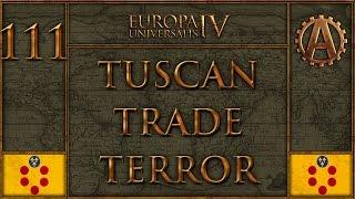 Europa Universalis IV The Tuscan Trade Terror 111