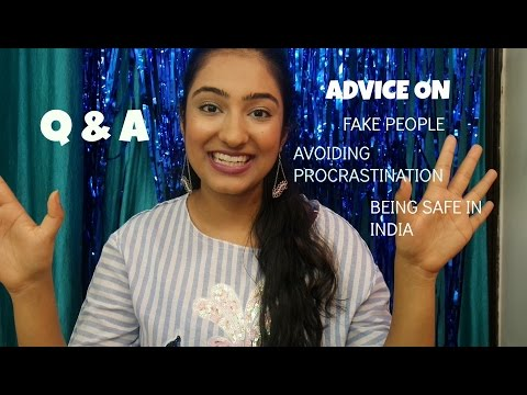 Q&A LIFE ADVICE - FAKE PEOPLE,IS INDIA SAFE & PROCRASTINATION