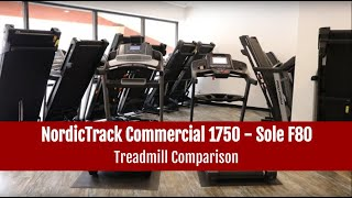 NordicTrack Commercial 1750 vs Sole F80 Treadmill Comparison