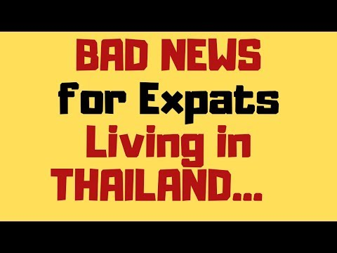 Bad News for Expats Living in Thailand ❤️