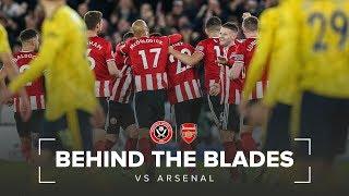 Behind The Blades  | Sheffield United v Arsenal FC
