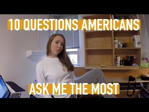 10 Questions Americans ask me the most