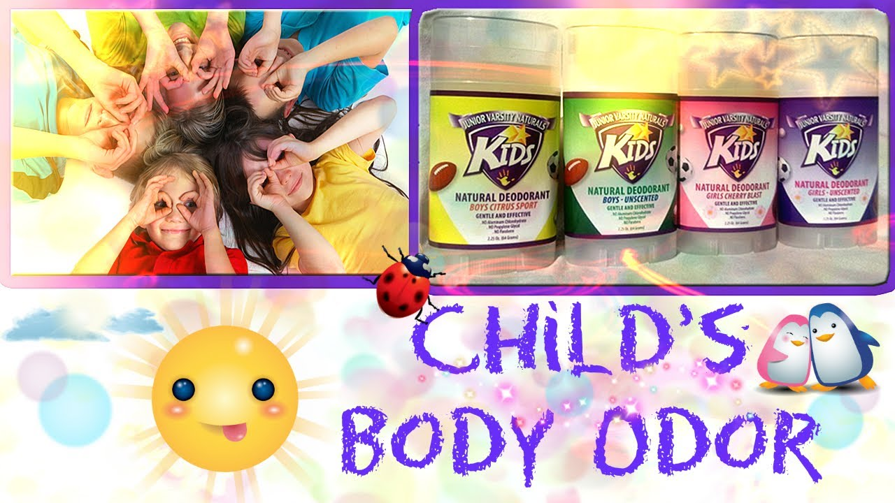 Get Rid of Child's Body Odor & JV Naturals Kid's Deodorant Review