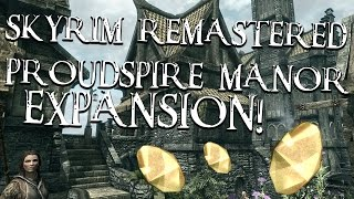 Skyrim Remastered: Proudspire Manor EXPANSION! [XBOX ONE]