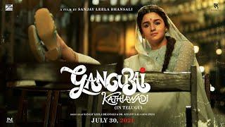 गंगूबाई काठियावाड़ी   आधिकारिक तेलुगु टीज़र   संजय लीला भंसाली, आलिया भट्ट   30 जुलाई 2021