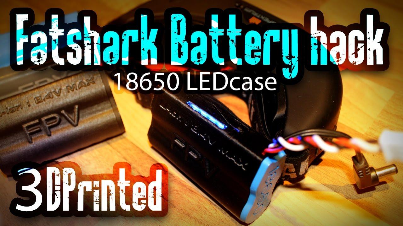 the best attitude 76651 f165e Fatshark 18650 li-ion FPV battery Case with LED | DIY Build