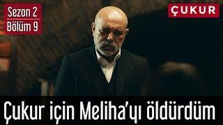 Çukur 2.Sezon 9.Bölüm - Çukur İçin Meliha'yı Öldürdüm