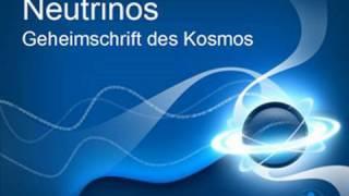 Neutrinos - Geheimschrift des Kosmos