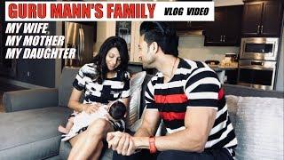 Meet My Family - My WIFE / My MOTHER / My DAUGHTER | Guru Mann (VLOG)