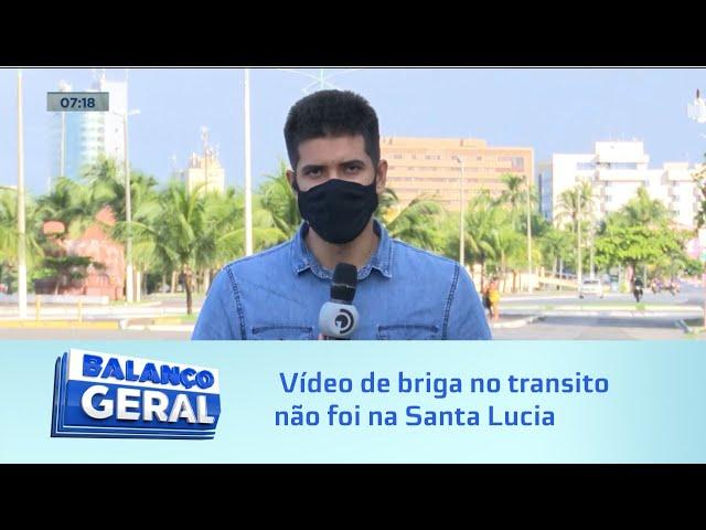 É Boato: Vídeo de briga no transito não foi na Santa Lucia; ocorrência foi registrada na Paraíba